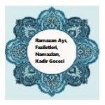 Ramazan Ayı, Faziletleri, Namazları, Kadir Gecesi, Oruç 2 İlim Saati