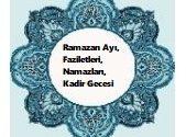 Ramazan Ayı, Faziletleri, Namazları, Kadir Gecesi, Oruç 1 İlim Saati