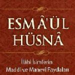 Esmâ-ül Hüsnâ'yı Söylemenin Faydaları 4 İlim Saati